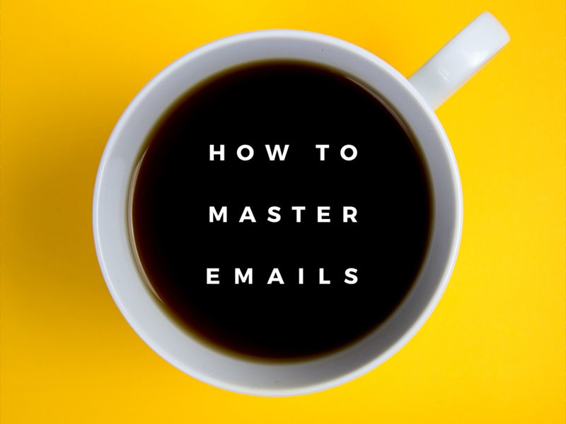 How to master emails