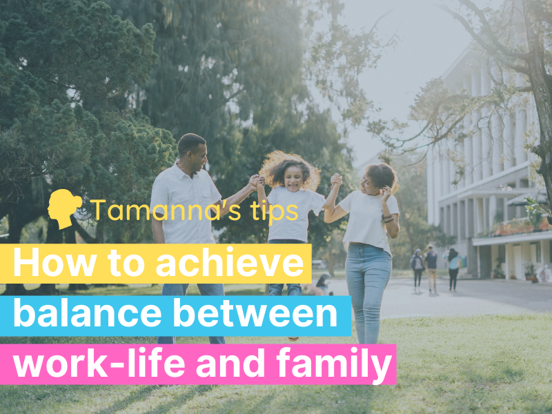 How to achieve balance between work-life and family