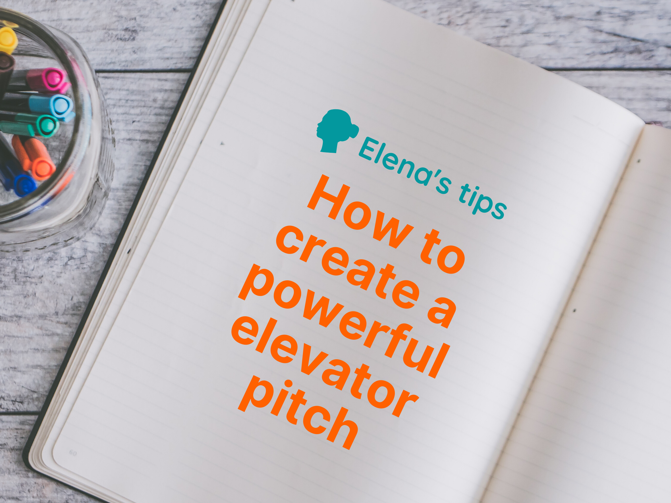 How to create a powerful elevator pitch