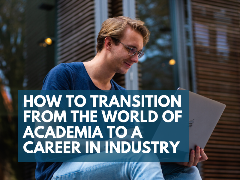 Transition from the world of academia to a career in industry