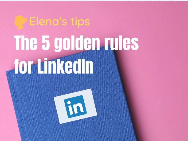 The five golden rules for LinkeIN
