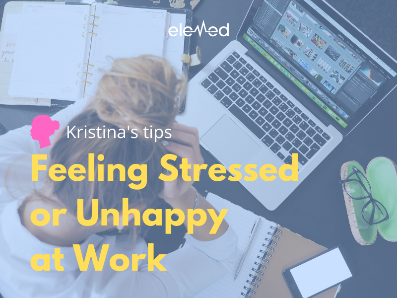 Feeling stressed or unhappy at work