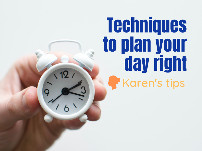 Techniques to plan your day right