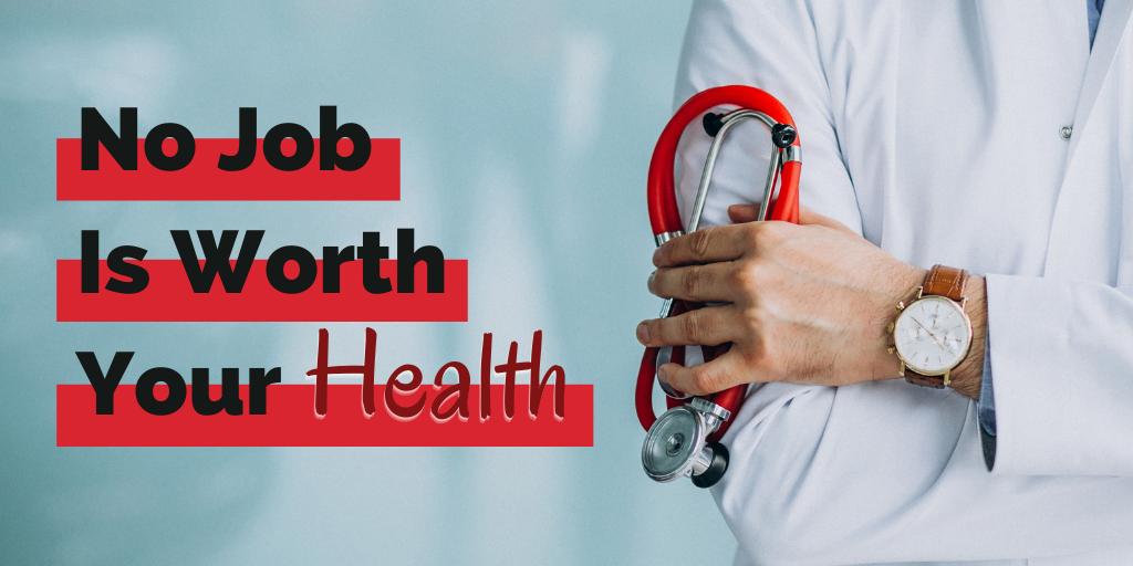 No Job Is Worth Your Health
