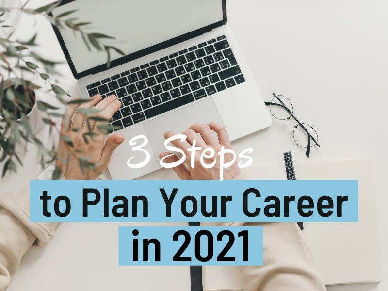 3 Steps to Plan Your Career in 2021