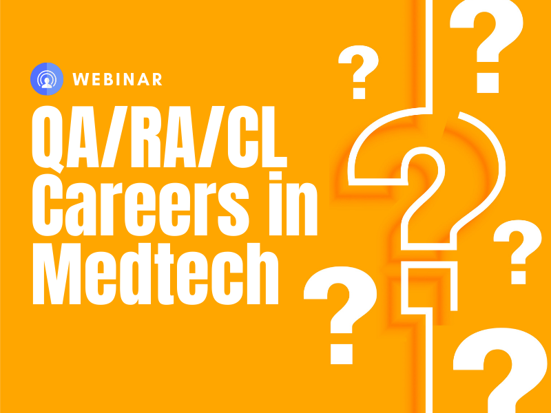 Live Q&A on QA/RA/CL Careers in MedTech