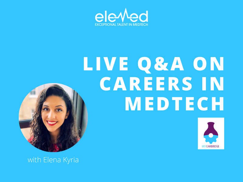 Live Q&A on Careers in MedTech | Cambridge MedTech Foundation and Elemed